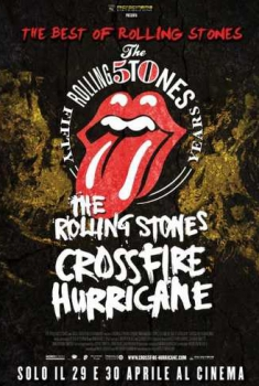 The Rolling Stones – Crossfire Hurricane (2012)