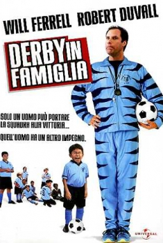 Derby in Famiglia – Kicking & Screaming (2005)