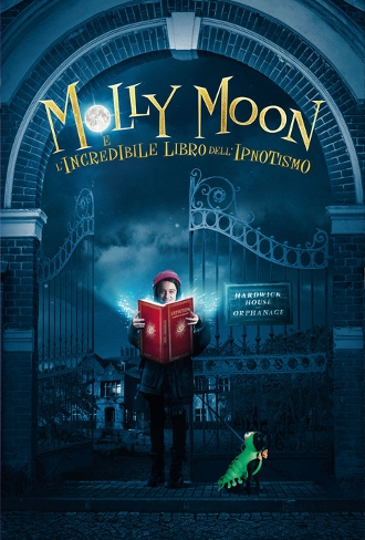 Molly Moon e l'incredibile libro dell'ipnotismo (2015)